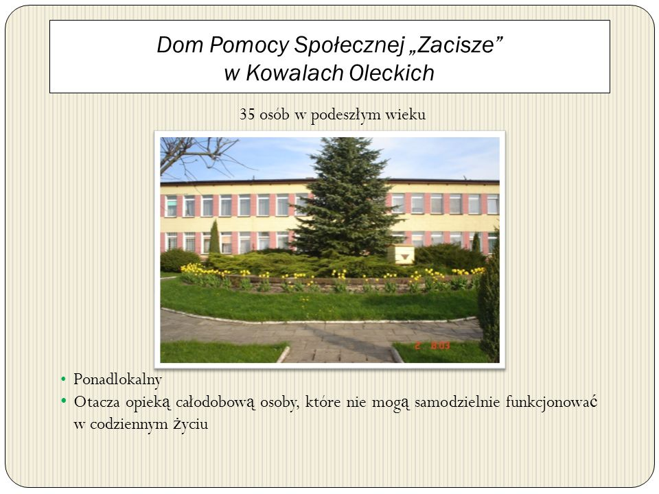 """Dom Pomocy Społecznej """"Zacisze w Kowalach Oleckich"""