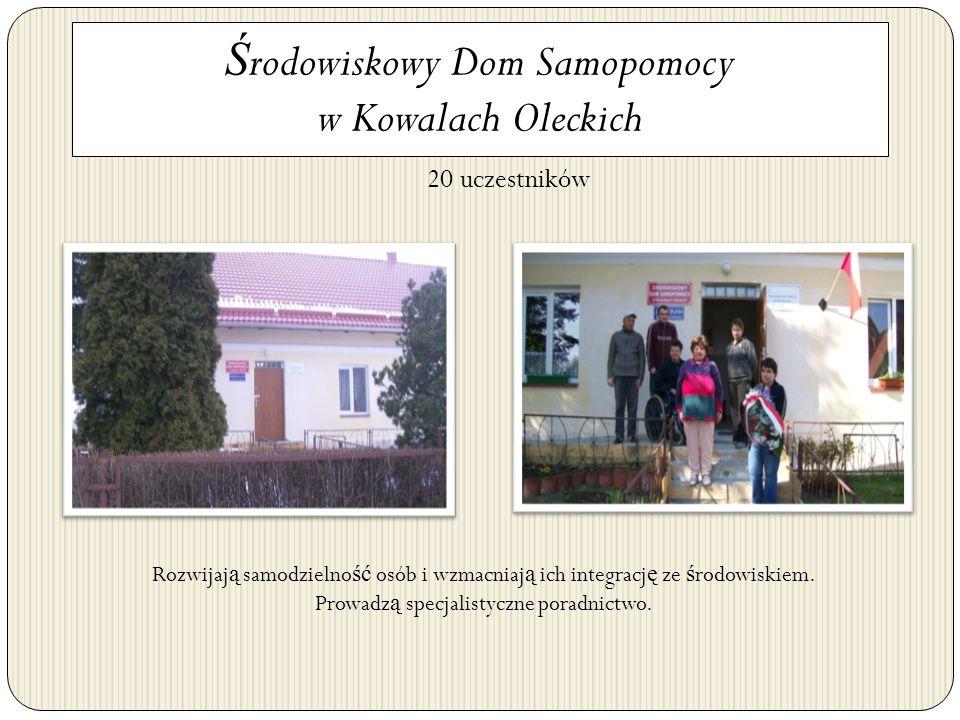 Środowiskowy Dom Samopomocy w Kowalach Oleckich