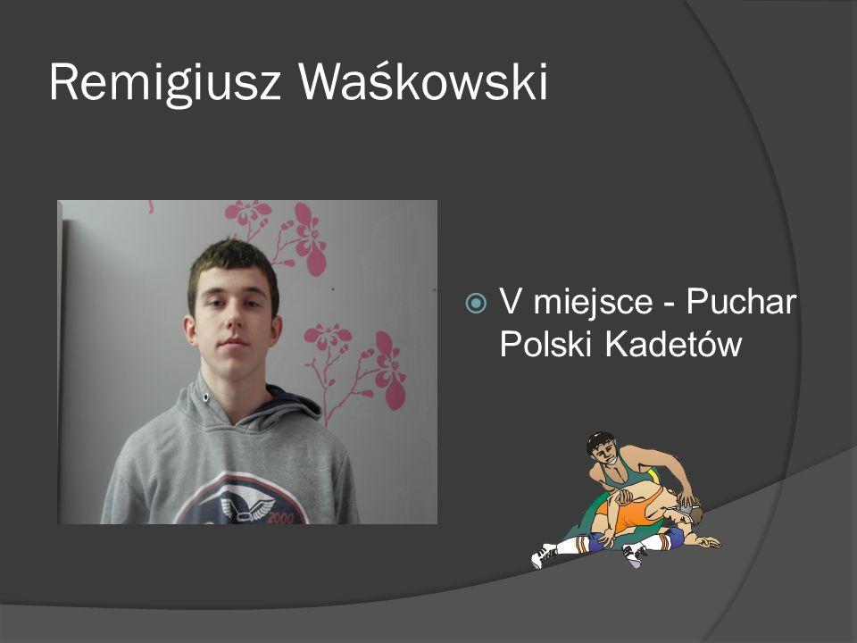 Remigiusz Waśkowski V miejsce - Puchar Polski Kadetów