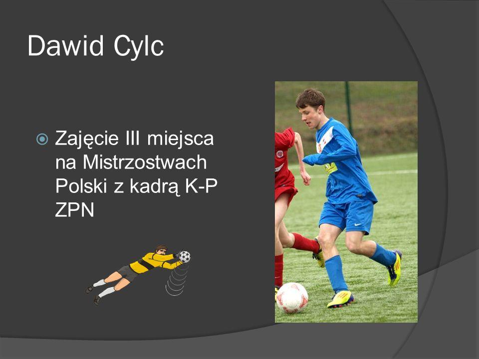 Dawid Cylc Zajęcie III miejsca na Mistrzostwach Polski z kadrą K-P ZPN