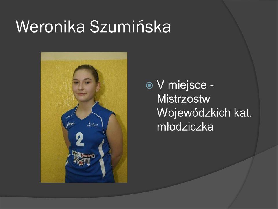 Weronika Szumińska V miejsce - Mistrzostw Wojewódzkich kat. młodziczka