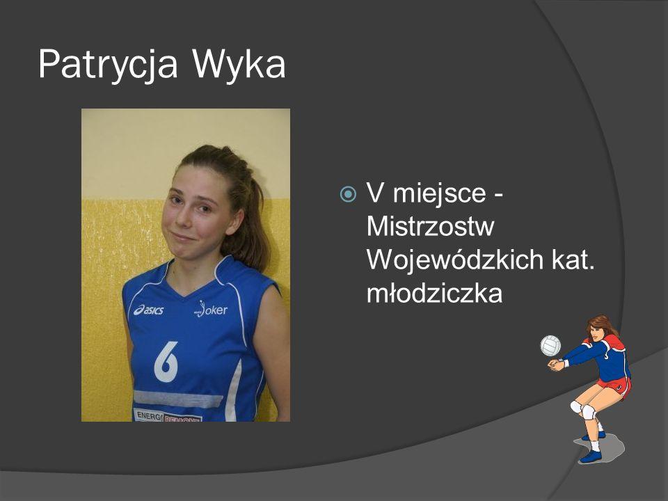 Patrycja Wyka V miejsce - Mistrzostw Wojewódzkich kat. młodziczka