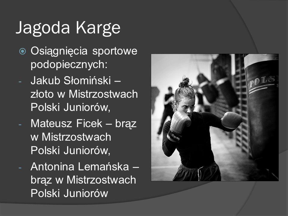 Jagoda Karge Osiągnięcia sportowe podopiecznych: