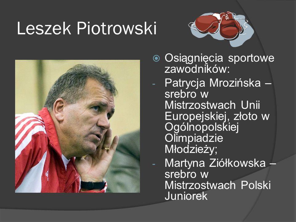 Leszek Piotrowski Osiągnięcia sportowe zawodników: