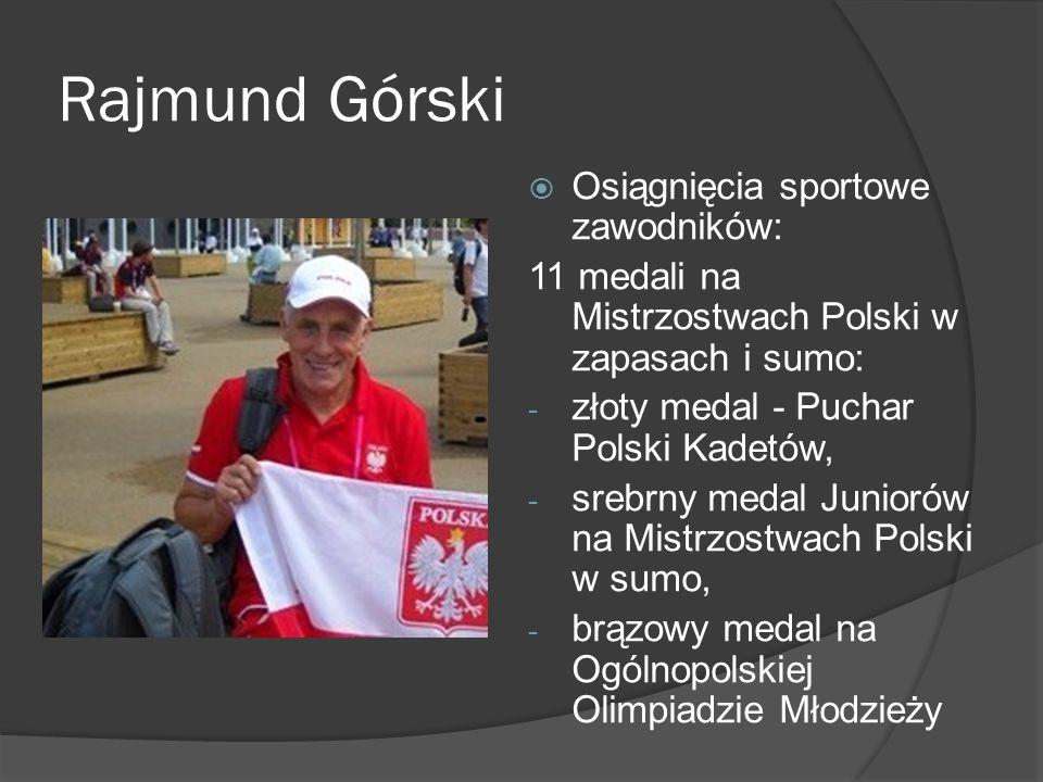 Rajmund Górski Osiągnięcia sportowe zawodników: