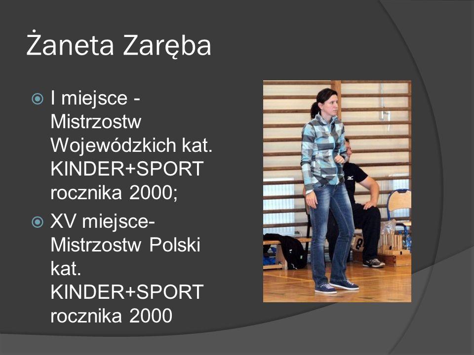 Żaneta Zaręba I miejsce - Mistrzostw Wojewódzkich kat.
