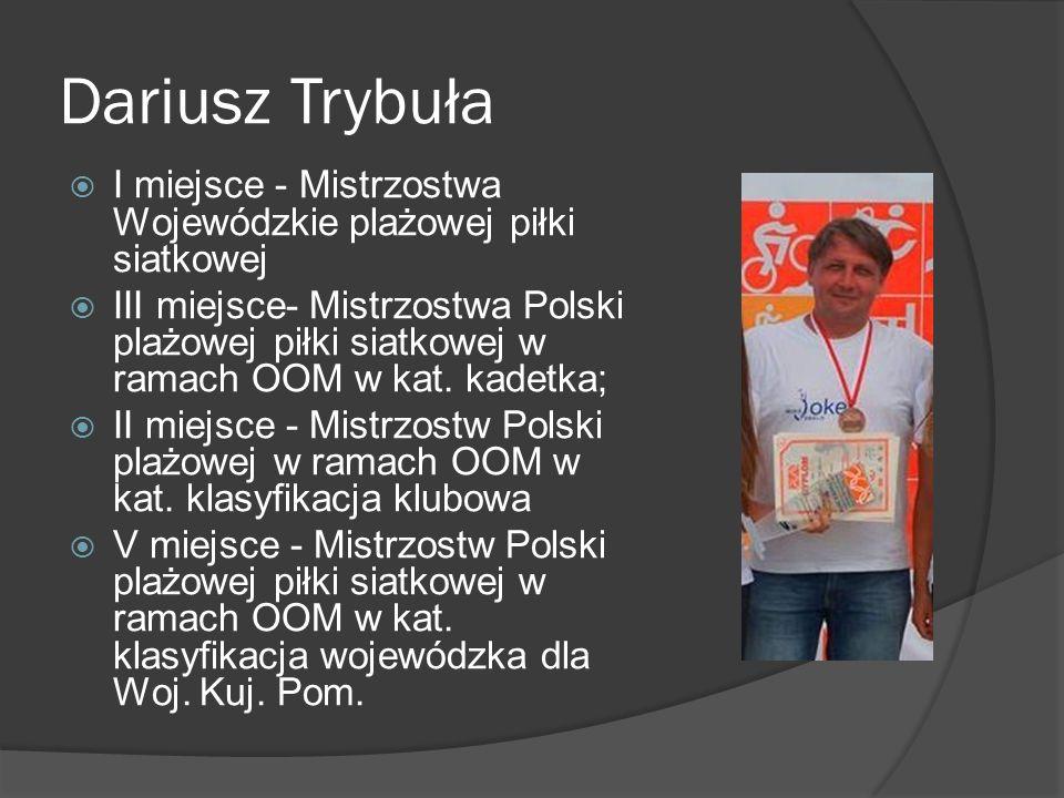 Dariusz Trybuła I miejsce - Mistrzostwa Wojewódzkie plażowej piłki siatkowej.