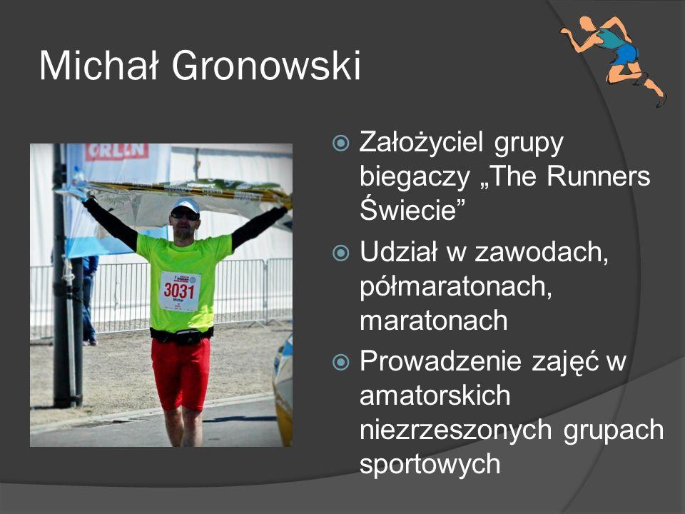 """Michał Gronowski Założyciel grupy biegaczy """"The Runners Świecie"""