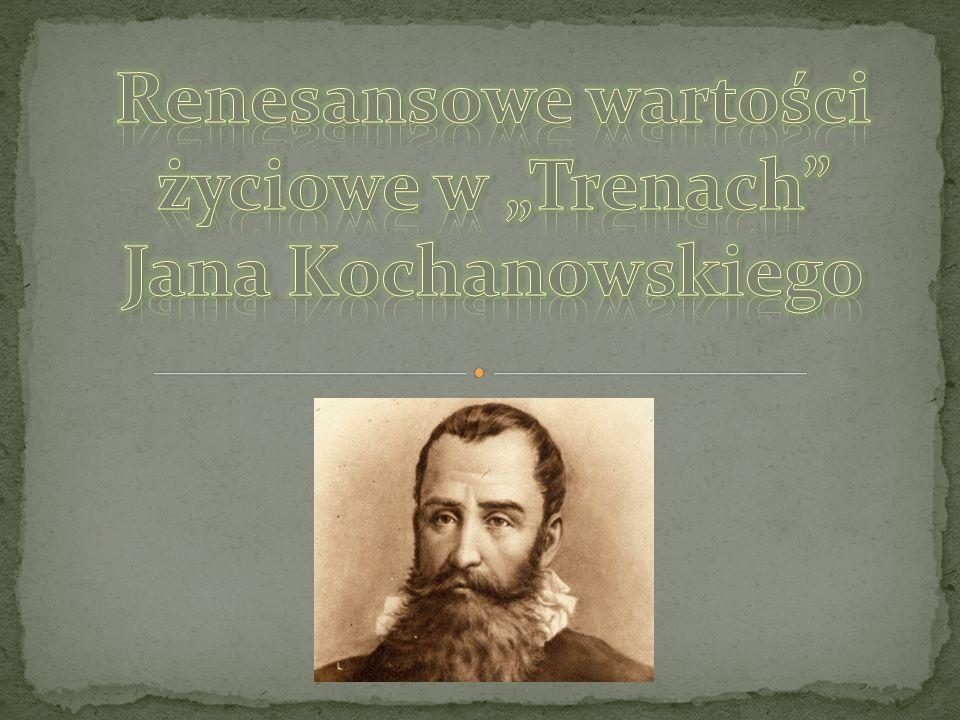 """Renesansowe wartości życiowe w """"Trenach Jana Kochanowskiego"""