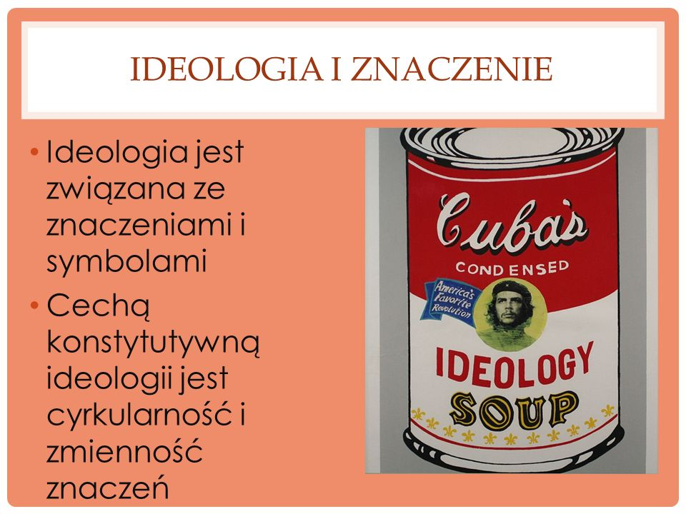 Ideologia i znaczenieIdeologia jest związana ze znaczeniami i symbolami.