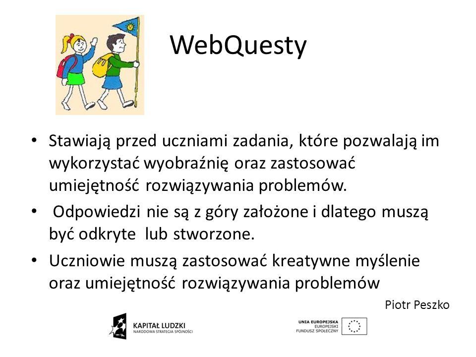WebQuesty Stawiają przed uczniami zadania, które pozwalają im wykorzystać wyobraźnię oraz zastosować umiejętność rozwiązywania problemów.
