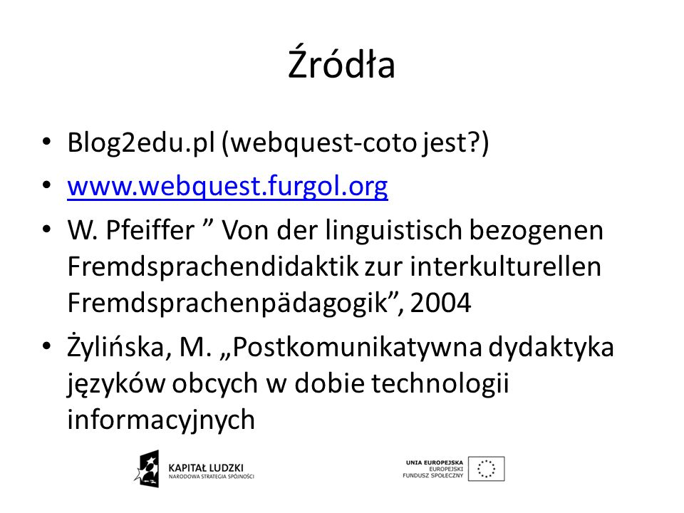 Źródła Blog2edu.pl (webquest-coto jest ) www.webquest.furgol.org