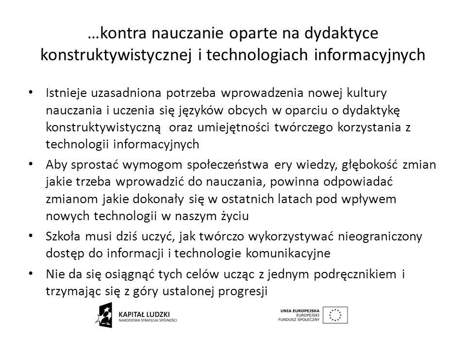 …kontra nauczanie oparte na dydaktyce konstruktywistycznej i technologiach informacyjnych