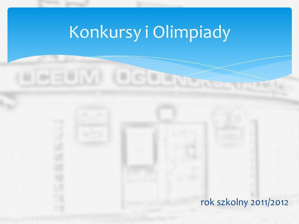 Konkursy i Olimpiady rok szkolny 2011/2012