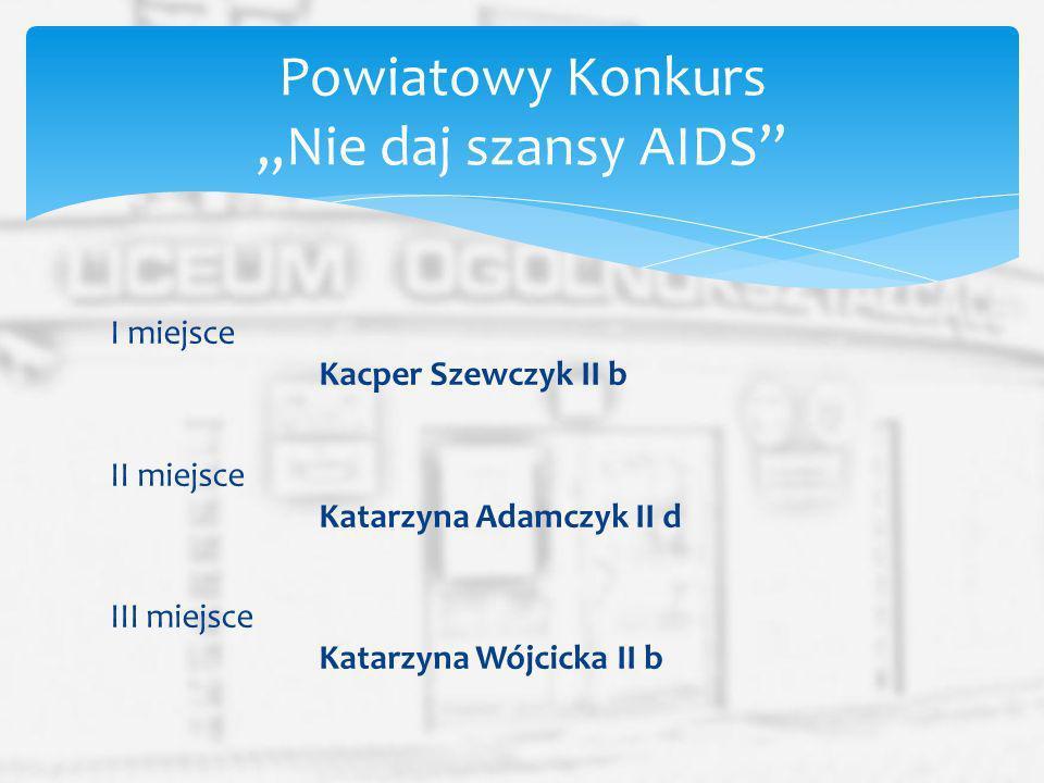 """Powiatowy Konkurs """"Nie daj szansy AIDS"""