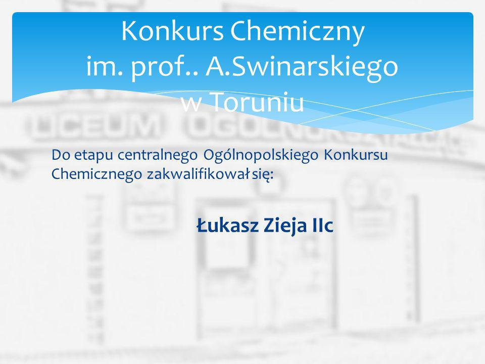 Konkurs Chemiczny im. prof.. A.Swinarskiego w Toruniu