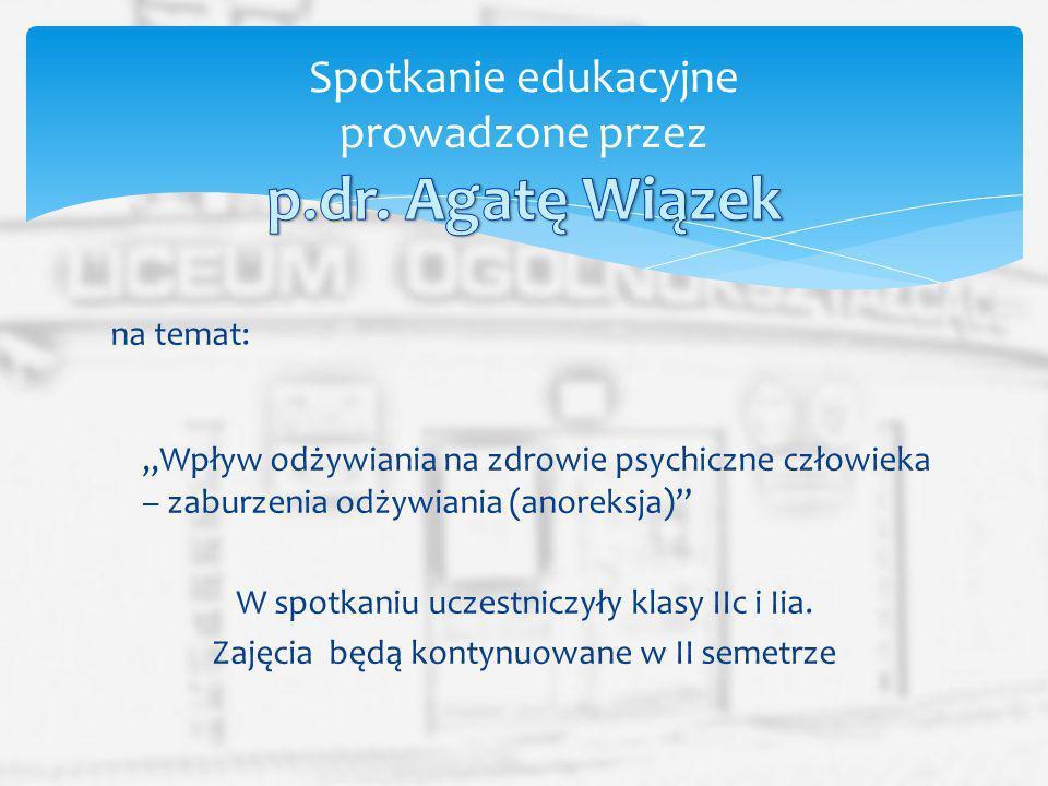 Spotkanie edukacyjne prowadzone przez p.dr. Agatę Wiązek