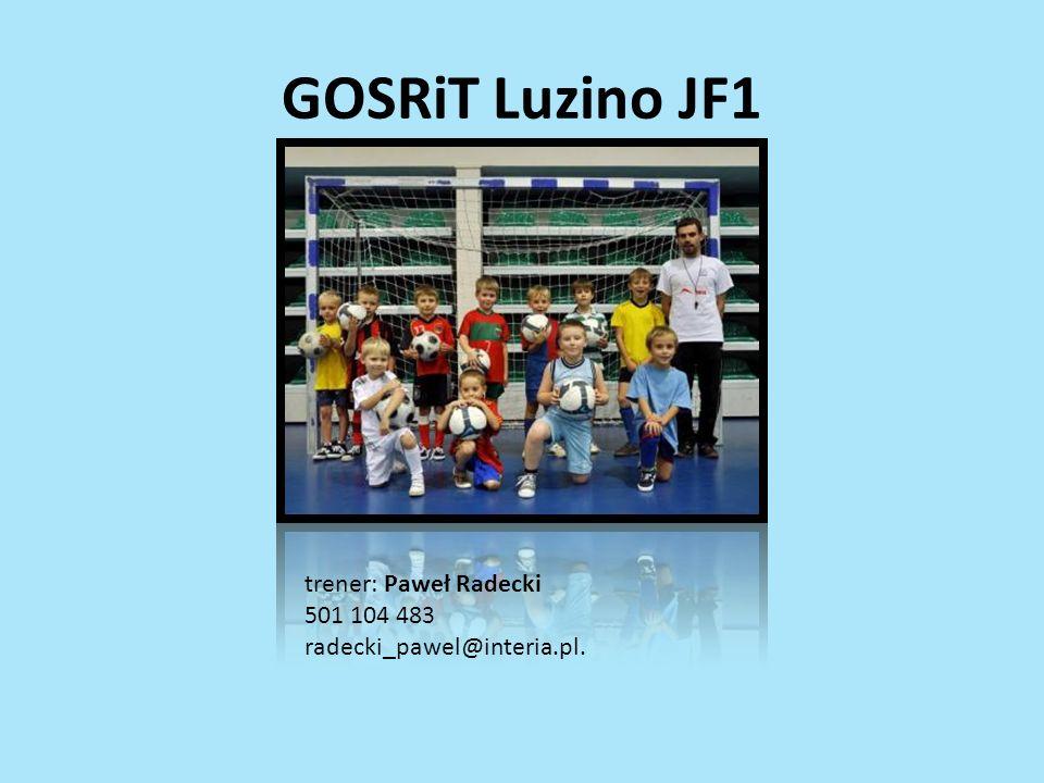 GOSRiT Luzino JF1 trener: Paweł Radecki 501 104 483 radecki_pawel@interia.pl.