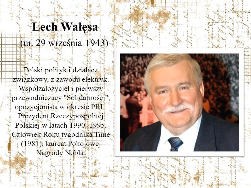 Lech Wałęsa (ur. 29 września 1943)