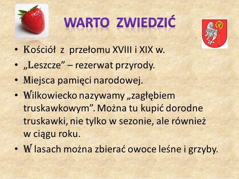 WARTO ZWIEDZIĆ Kościół z przełomu XVIII i XIX w.