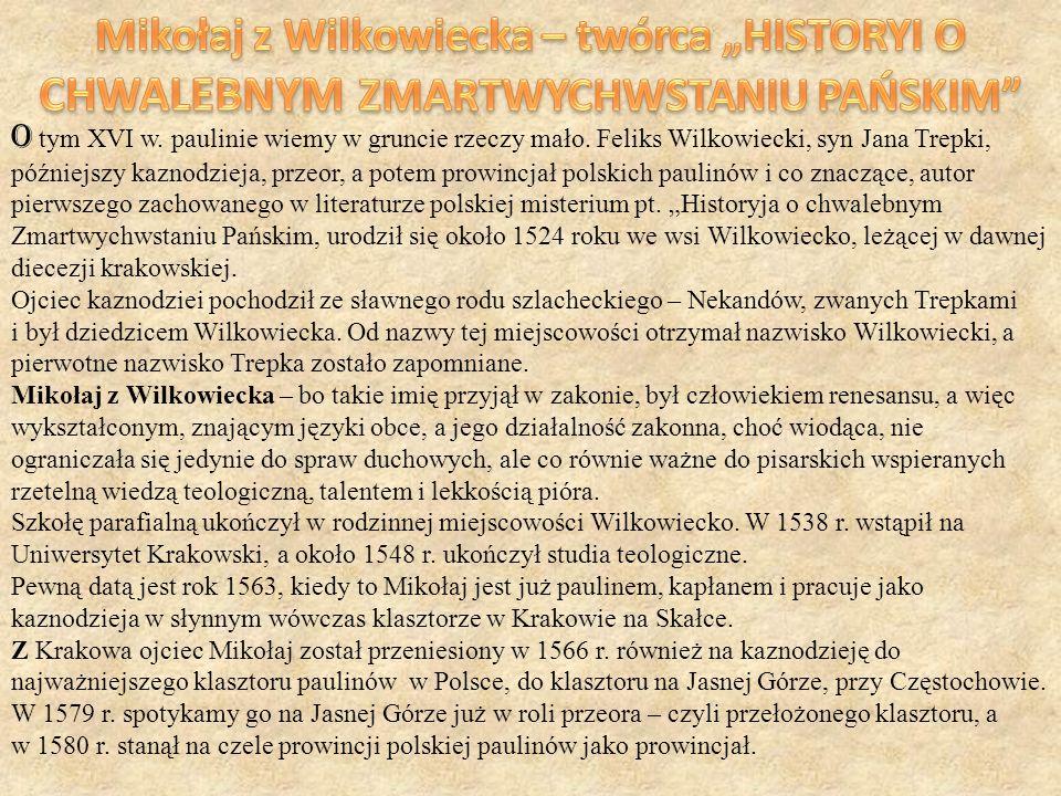 """Mikołaj z Wilkowiecka – twórca """"HISTORYI O CHWALEBNYM ZMARTWYCHWSTANIU PAŃSKIM"""