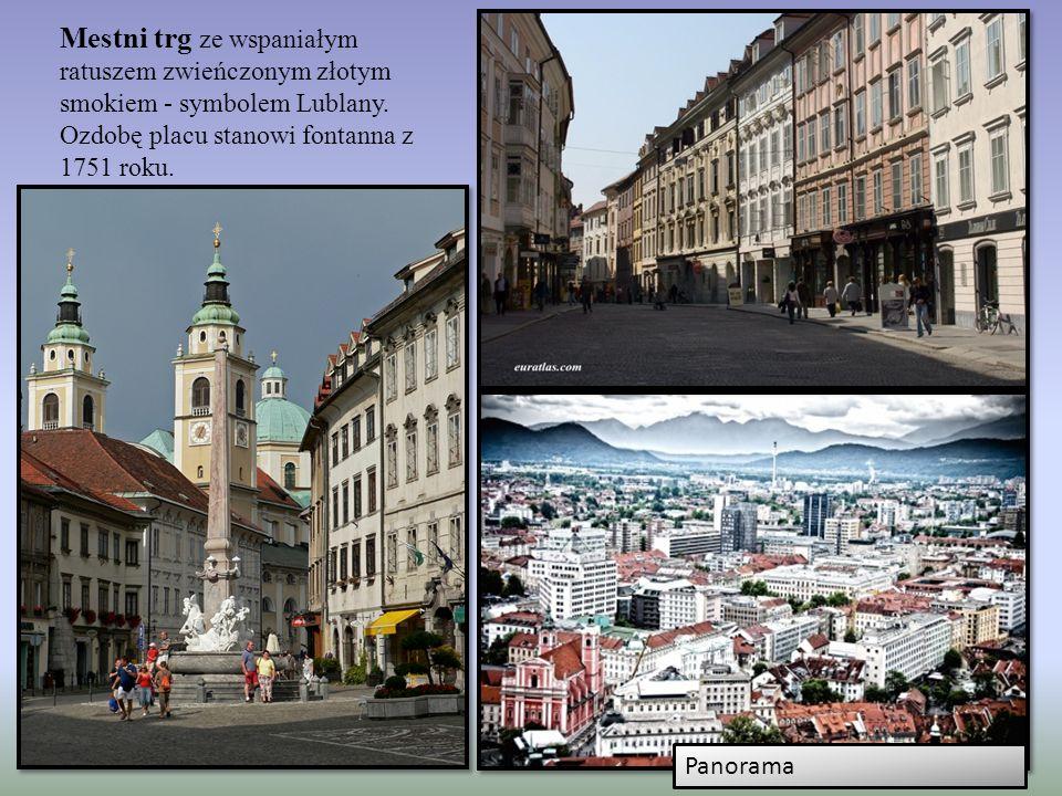 Mestni trg ze wspaniałym ratuszem zwieńczonym złotym smokiem - symbolem Lublany. Ozdobę placu stanowi fontanna z 1751 roku.