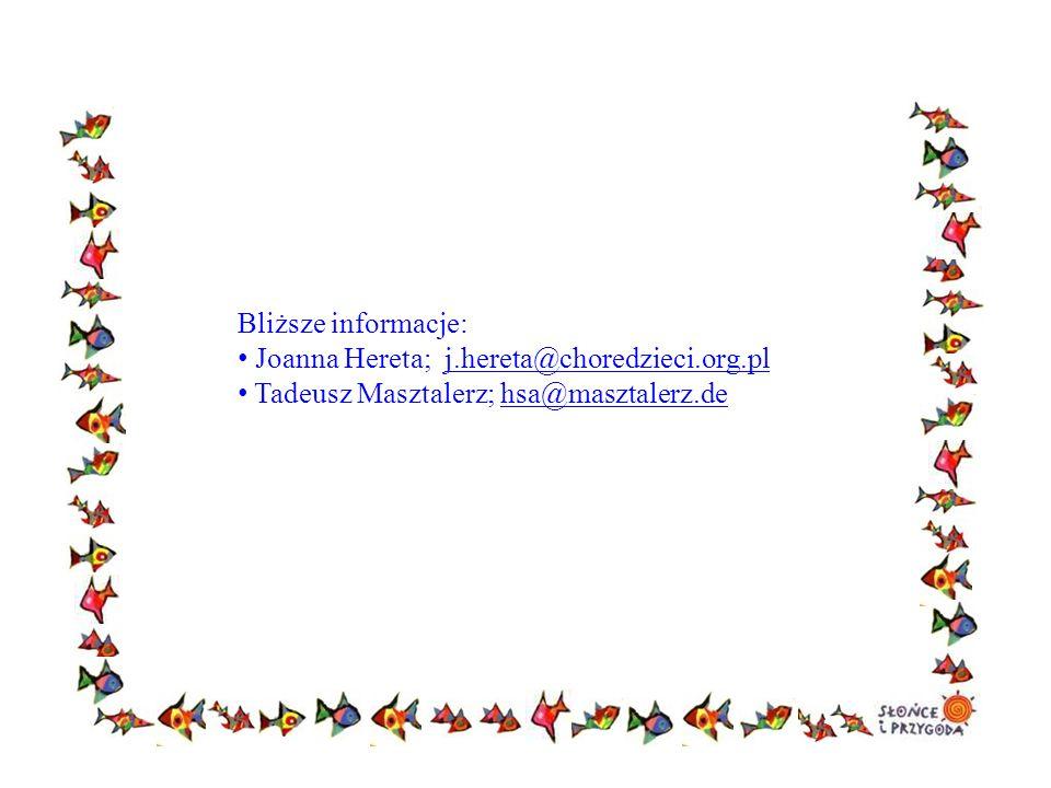 Bliższe informacje: Joanna Hereta; j.hereta@choredzieci.org.pl.