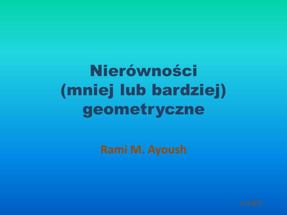 Nierówności (mniej lub bardziej) geometryczne