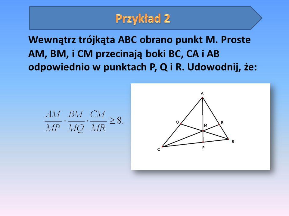 Przykład 2 Wewnątrz trójkąta ABC obrano punkt M.
