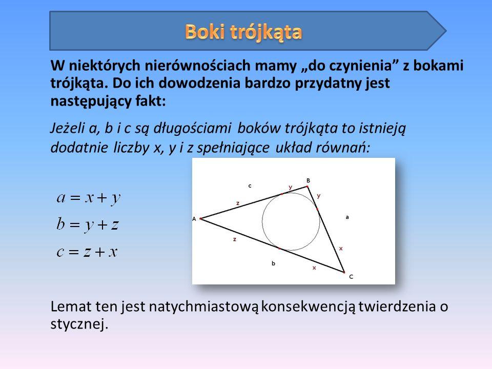 """Boki trójkątaW niektórych nierównościach mamy """"do czynienia z bokami trójkąta. Do ich dowodzenia bardzo przydatny jest następujący fakt:"""