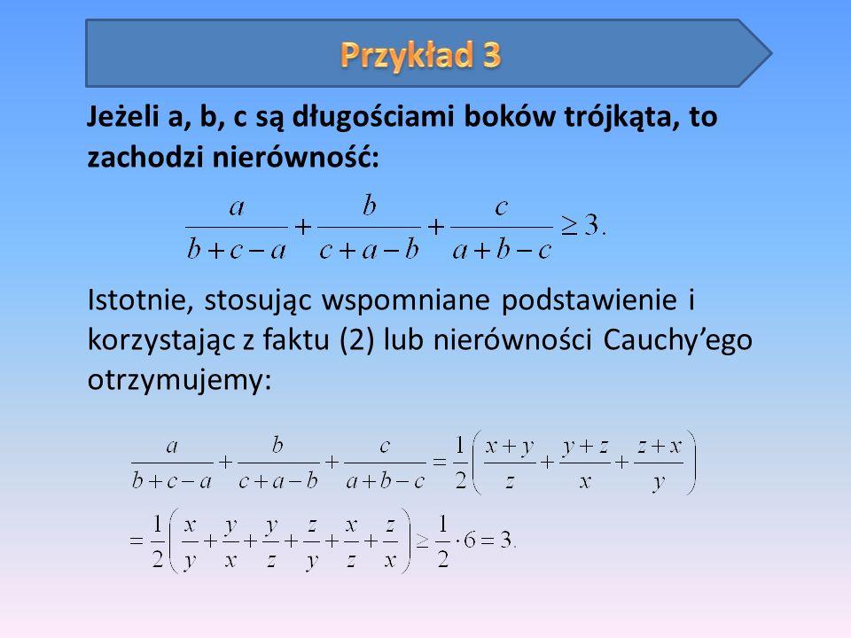 Jeżeli a, b, c są długościami boków trójkąta, to zachodzi nierówność:
