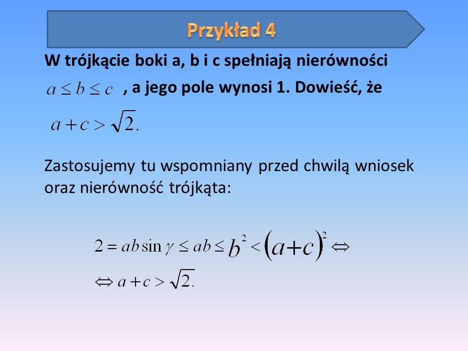 W trójkącie boki a, b i c spełniają nierówności
