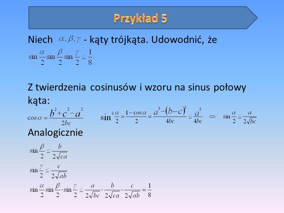 Przykład 5 Niech - kąty trójkąta.