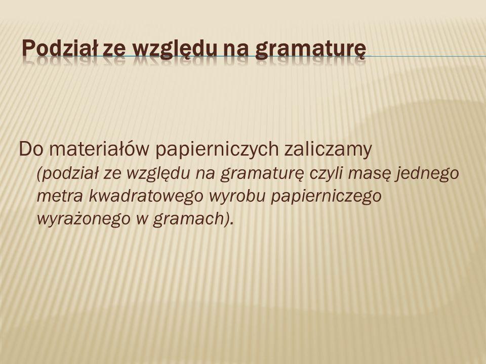 Podział ze względu na gramaturę