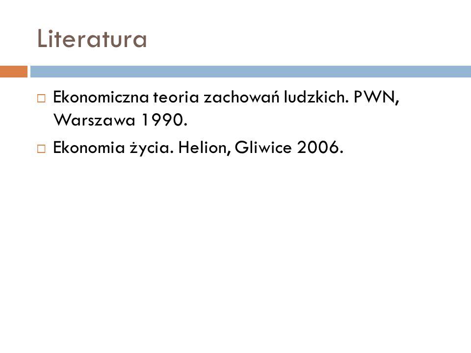 Literatura Ekonomiczna teoria zachowań ludzkich. PWN, Warszawa 1990.