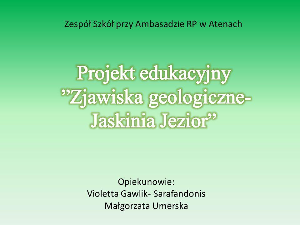 Projekt edukacyjny Zjawiska geologiczne- Jaskinia Jezior