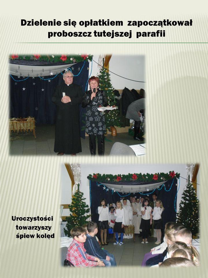 Dzielenie się opłatkiem zapoczątkował proboszcz tutejszej parafii