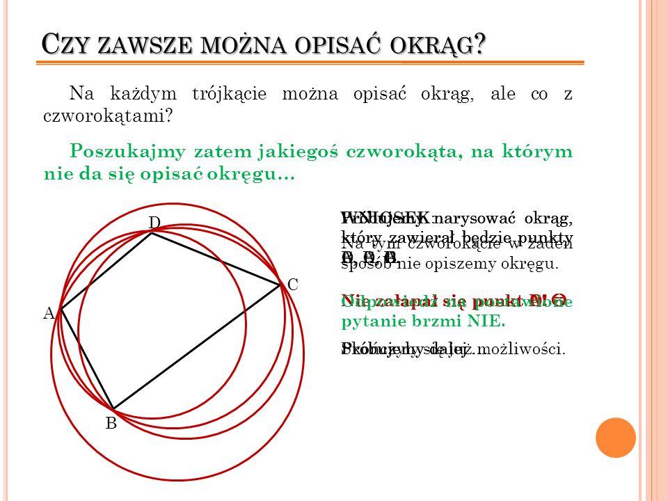 Czy zawsze można opisać okrąg