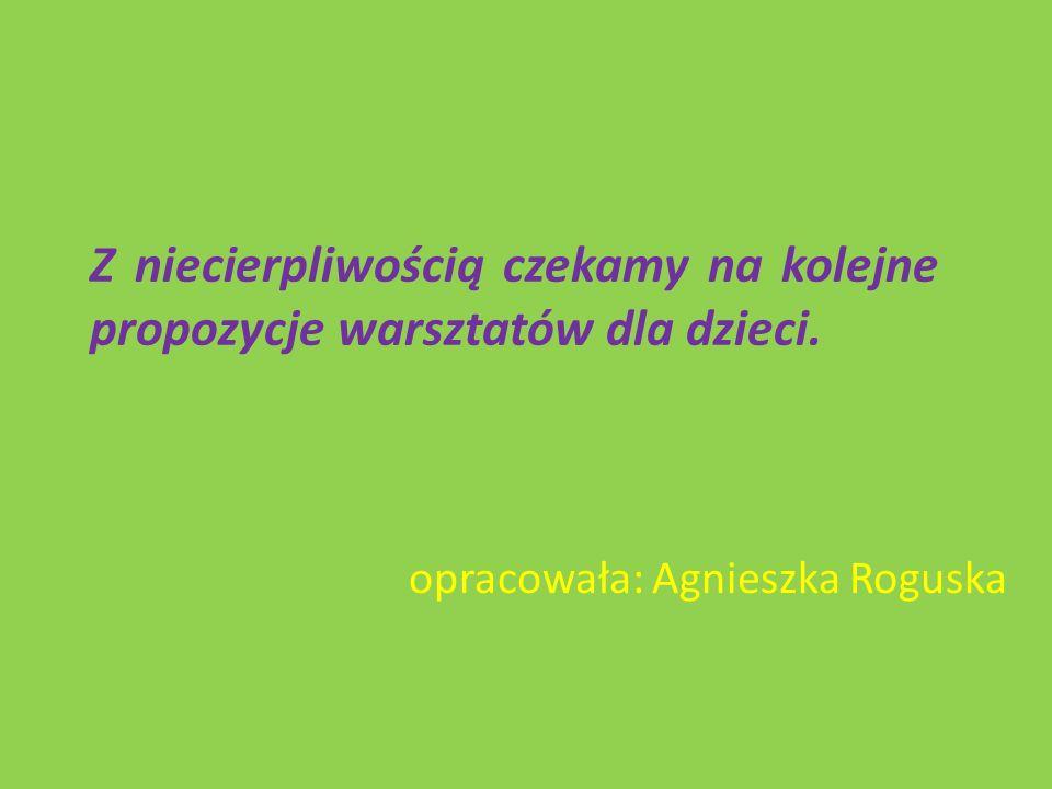 opracowała: Agnieszka Roguska