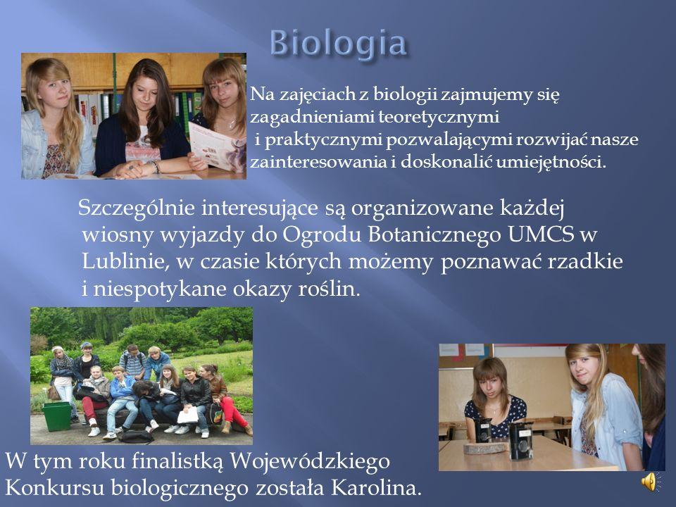 Biologia Na zajęciach z biologii zajmujemy się zagadnieniami teoretycznymi.