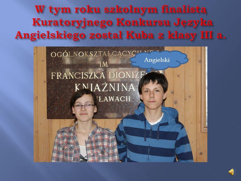 W tym roku szkolnym finalistą Kuratoryjnego Konkursu Języka Angielskiego został Kuba z klasy III a.