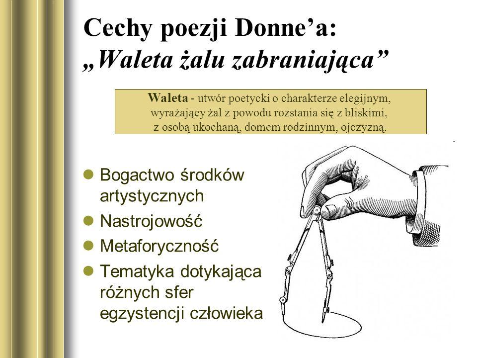 """Cechy poezji Donne'a: """"Waleta żalu zabraniająca"""