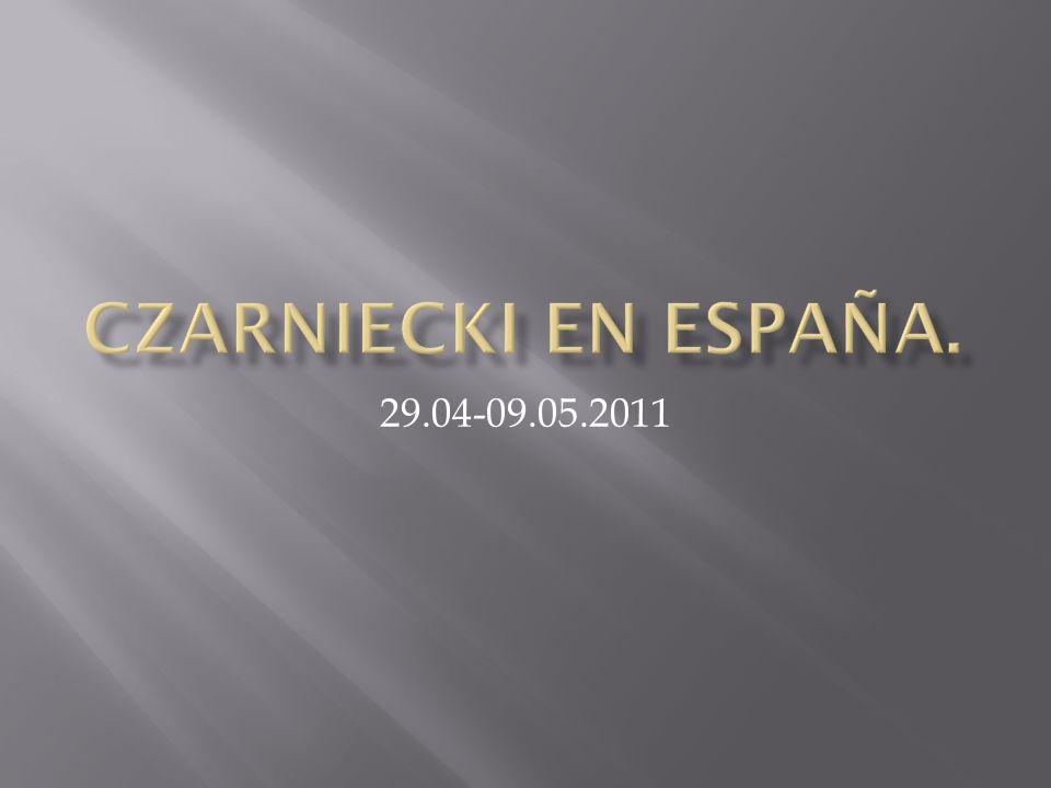 Czarniecki en España. 29.04-09.05.2011