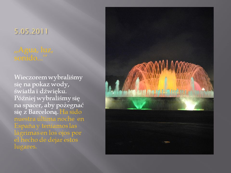 5.05.2011 ,,Agua, luz, sonido...''