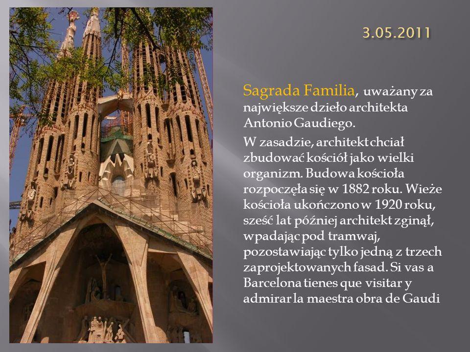 3.05.2011 Sagrada Familia, uważany za największe dzieło architekta Antonio Gaudiego.