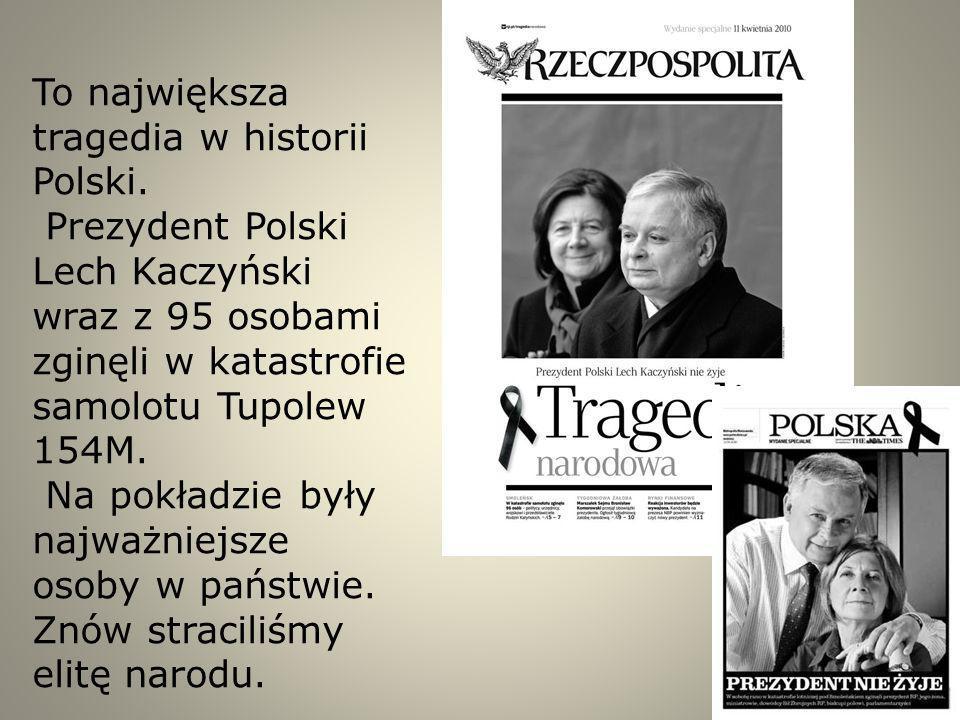 To największa tragedia w historii Polski.