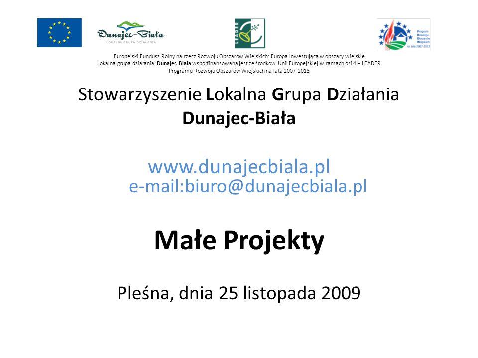 Małe Projekty www.dunajecbiala.pl e-mail:biuro@dunajecbiala.pl