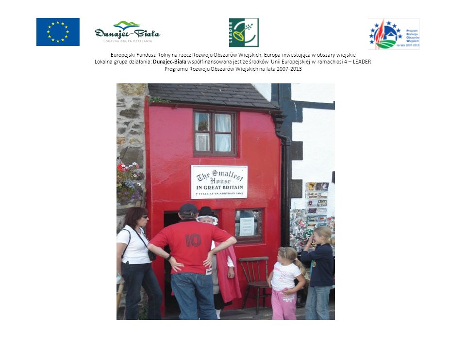 Europejski Fundusz Rolny na rzecz Rozwoju Obszarów Wiejskich: Europa inwestująca w obszary wiejskie Lokalna grupa działania: Dunajec-Biała współfinansowana jest ze środków Unii Europejskiej w ramach osi 4 – LEADER Programu Rozwoju Obszarów Wiejskich na lata 2007-2013