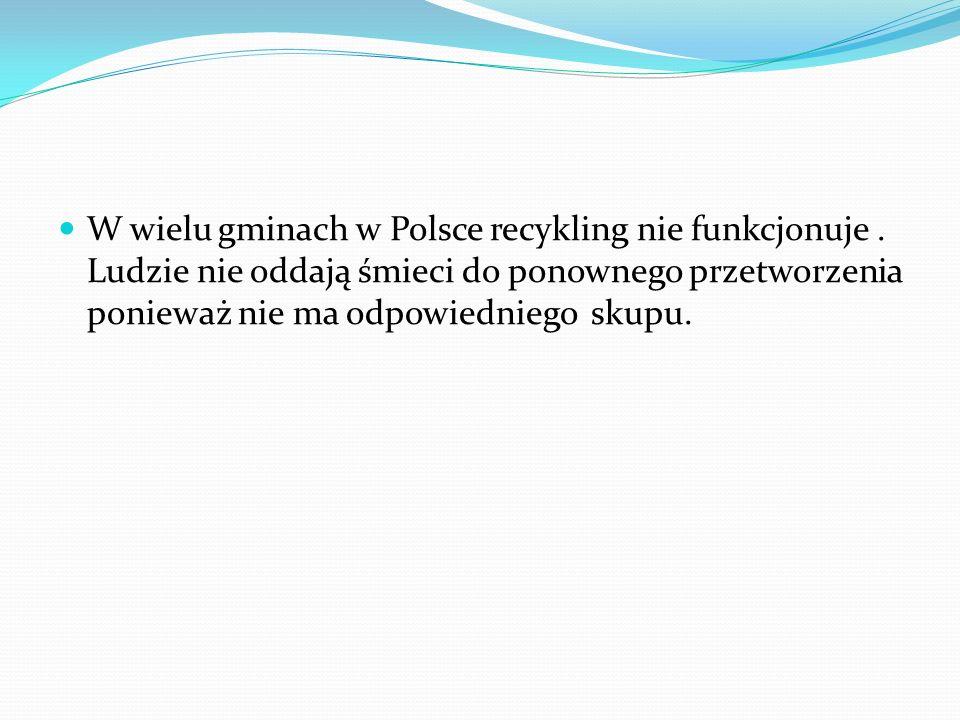 W wielu gminach w Polsce recykling nie funkcjonuje