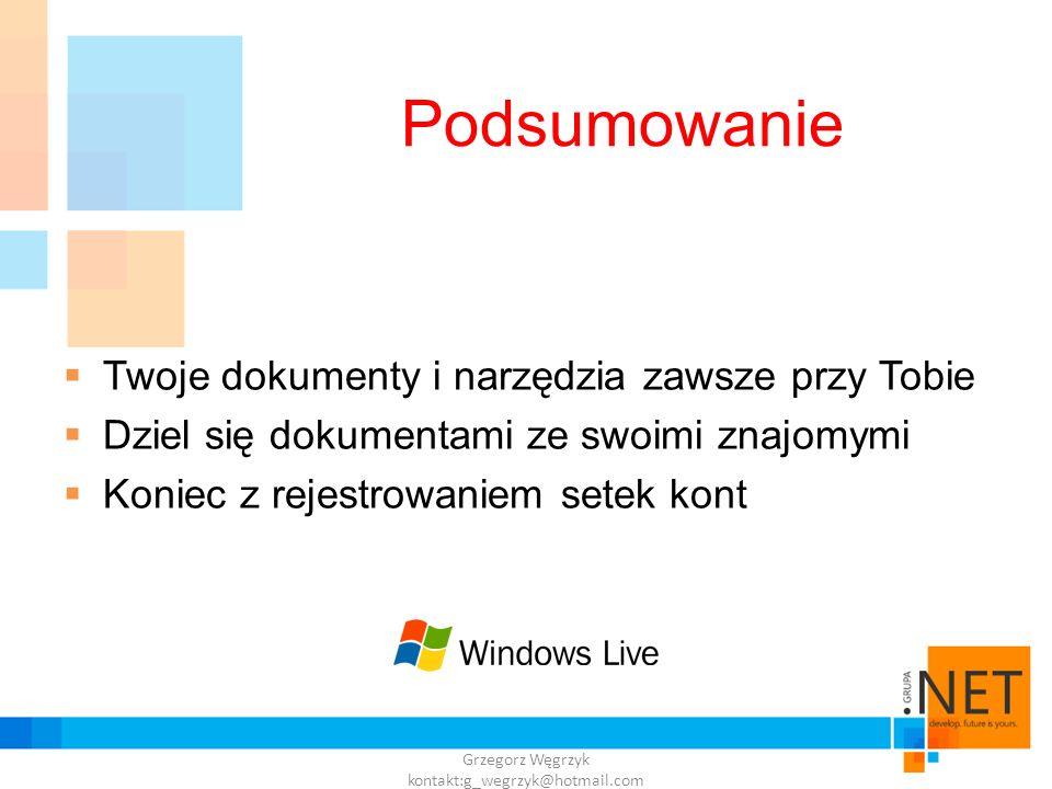 Grzegorz Węgrzyk kontakt:g_wegrzyk@hotmail.com